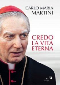 Carlo Maria Martini - Credo la vita eterna